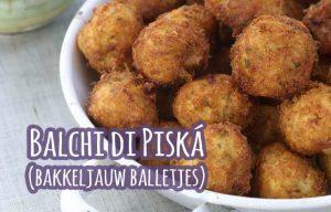 Antilliaanse balchi di piska bakkeljauw balletjes fritta's frittas bakijou