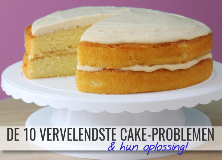 10 cake problemen